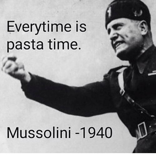 everytime-is-pasta-time-mussolini-1940-29262327.png